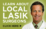 Learn about local LASIK surgeons